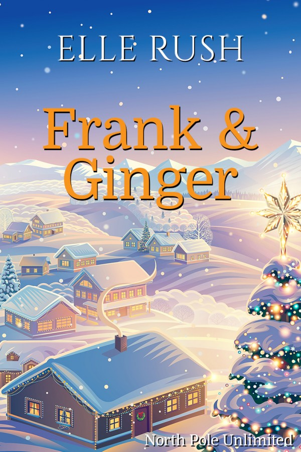 Frank and Ginger North Pole Unlimited