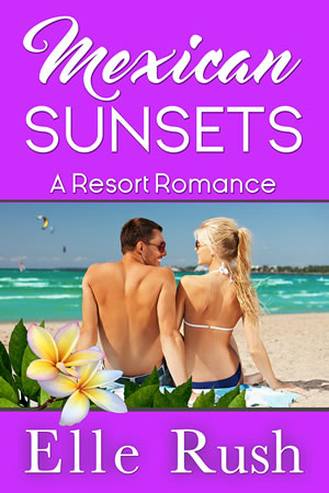 Mexican Sunsets Resort Romances